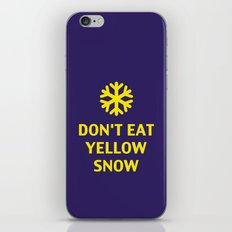 Don't Eat Yellow Snow iPhone & iPod Skin