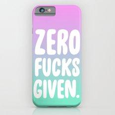 Zero Fucks Given. iPhone 6s Slim Case