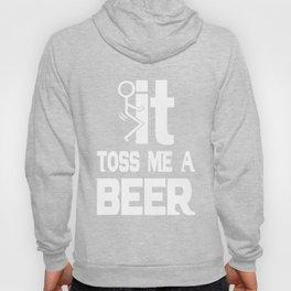 it toss me - I love beer Hoody