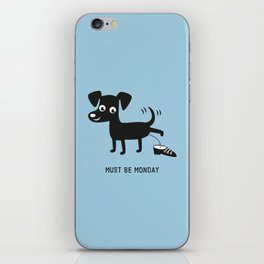 Must Be Monday, Dog iPhone Skin