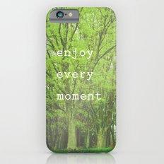 Enjoy Every Moment Slim Case iPhone 6s