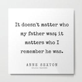 17     200220   Anne Sexton Quotes   Anne Sexton Poems Metal Print