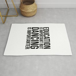 Dancing Is Importanter Rug