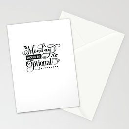 Monday should be optional - Funny hand drawn quotes illustration. Funny humor. Life sayings. Stationery Cards