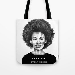 I Am Black Every Month Tote Bag