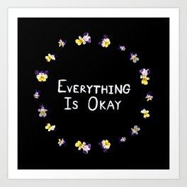 Everything Is Okay Art Print