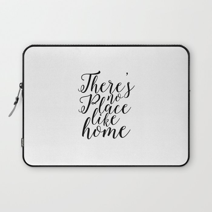 Home Sweet Home Typography Poster There Is No Place Like Home Printable Quotes Home Decor Home Sign Laptop Sleeve By Typohouseart