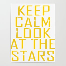 """""""Keep Calm Look at the Stars"""" Tee design will make peace and  worries dissapear!  Poster"""