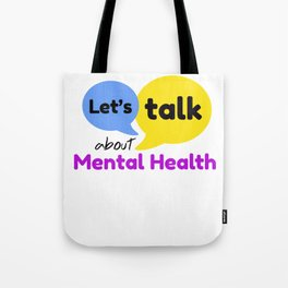 Let's talk about mental health Tote Bag