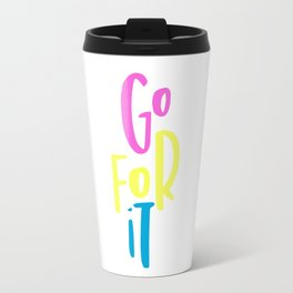 Go For It Travel Mug