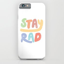 Stay Rad colors iPhone Case