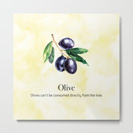 Olives Can't be Consumed Directly from the Tree Metal Print