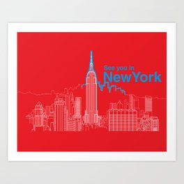 See you in New York Art Print