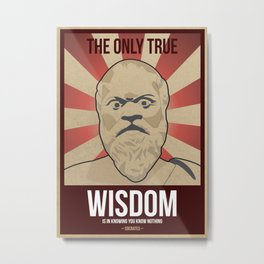 """""""The only true wisdom is in knowing you know nothing."""" – Socrates Metal Print"""