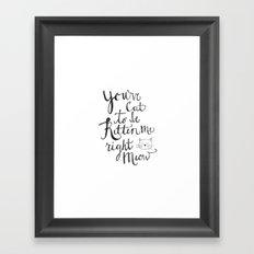 Right Meow Framed Art Print