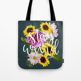 Stay Weird in Flowers // Hand Lettering Tote Bag