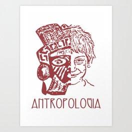 Antropologia Art Print