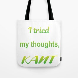 Thoughts Simple Kant Funny Philosophy Gift Tote Bag