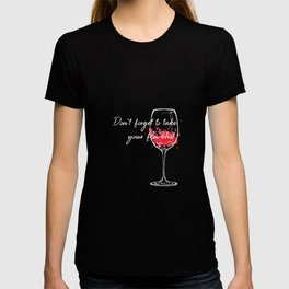 Don't Forget To Take Your Flu Shot Wine Glass T-shirt