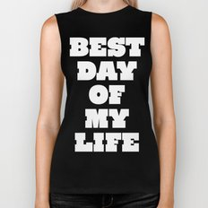 Best Day Of Your Life Biker Tank