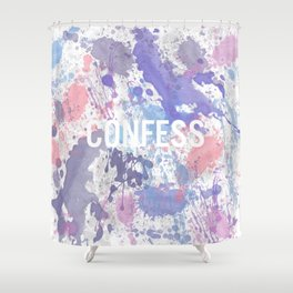 Confess - inverted Shower Curtain