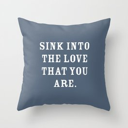 Sink into The Love That You Are, Slate Blue Throw Pillow