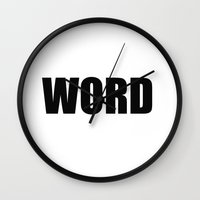 word Wall Clocks featuring WORD by Raunchy Ass Tees