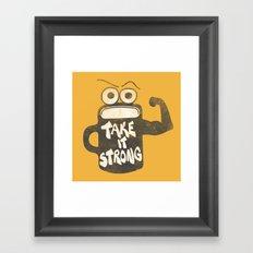 Take It Strong Framed Art Print