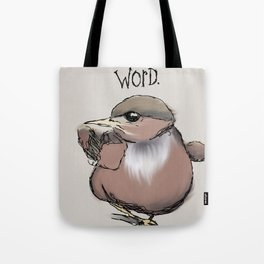 ...is the Word. Tote Bag