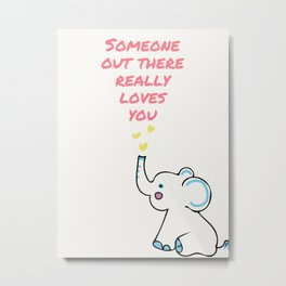 Someone loves you Metal Print