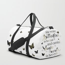 She wore butterflies in her hair and carried magic secrets in her eyes Arundhati Roy Quote Duffle Bag