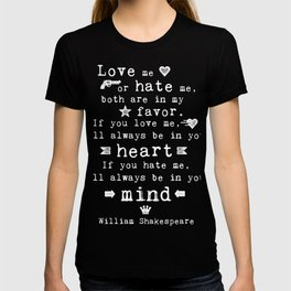 philosophy Shakespeare quote about love and hate T-shirt