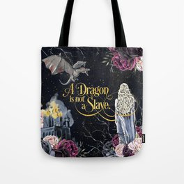 A Dragon is not a Slave Tote Bag