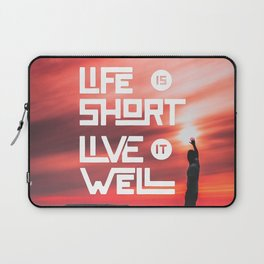 Life is short Live it well - Sunset Laptop Sleeve