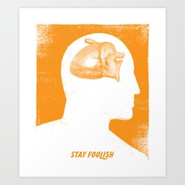 Stay Foolish Art Print