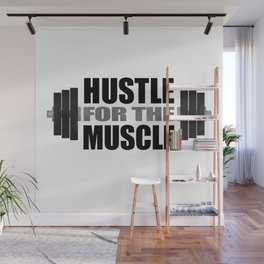 Hustle For The Muscle Wall Mural