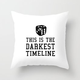 This Is The Darkest Timeline Throw Pillow