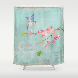 My favorite weather - Romantic Birds Cherryblossoms and Spring Typography on teal Shower Curtain
