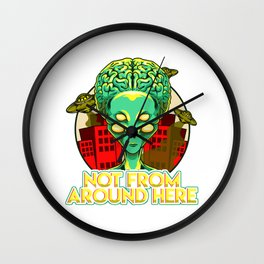 Alien Not From Around Here Funny Extraterrestrial Wall Clock
