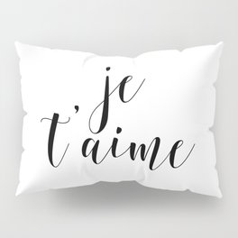 Je t'aime, Love Quote, French Quote, Inspirational Art, Anniversary Gift Pillow Sham