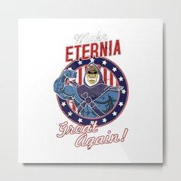Make Eternia Great Again Metal Print