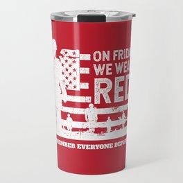 We Wear Red Friday Soldier Travel Mug