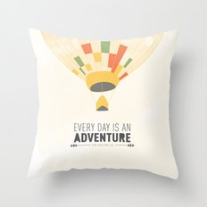 Every Day is an Adventure... Throw Pillow