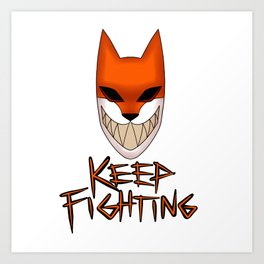 Keep Fighting Art Print
