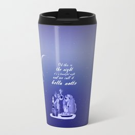 bella notte.. lady and the tramp.. romantic quote.. Travel Mug