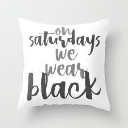 On Saturdays We Wear Black Throw Pillow