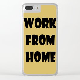 Work From Home (gold) Clear iPhone Case