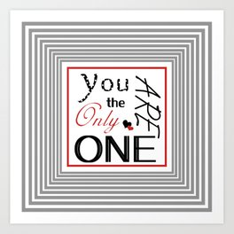 You are the only one Art Print