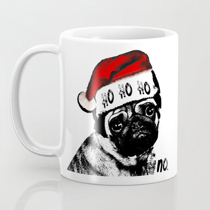 Christmas Pug Ho Ho No Coffee Mug