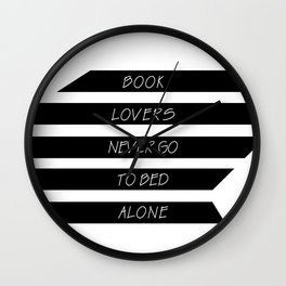 Book Lovers never go to bed alone Wall Clock